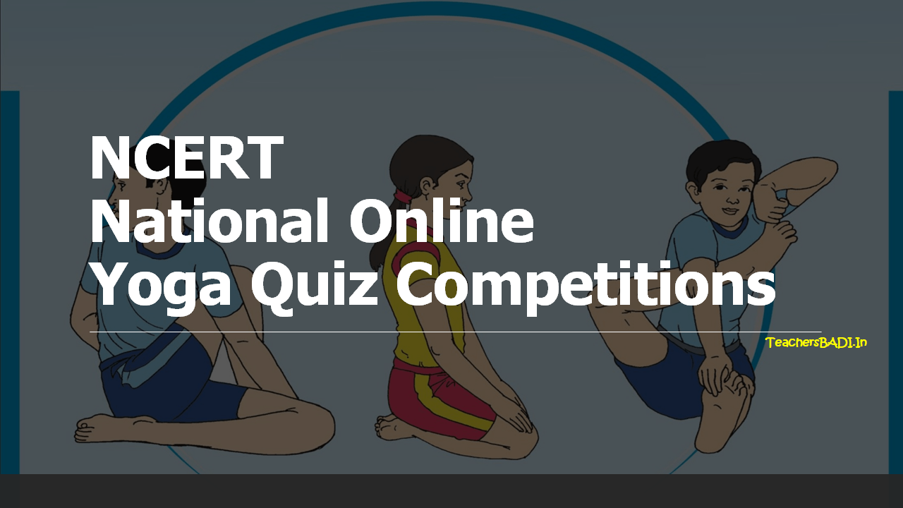 NCERT National Online Yoga Quiz Competitions 2020 Scheme and Guidelines