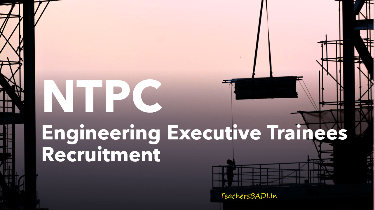 NTPC Engineering Executive Trainees 2020 Recruitment, Apply online