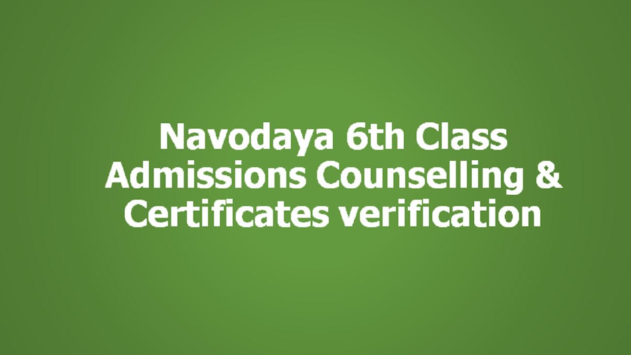 Navodaya Vidyalaya 6th Class Admissions Counselling & Certificates verification 2020