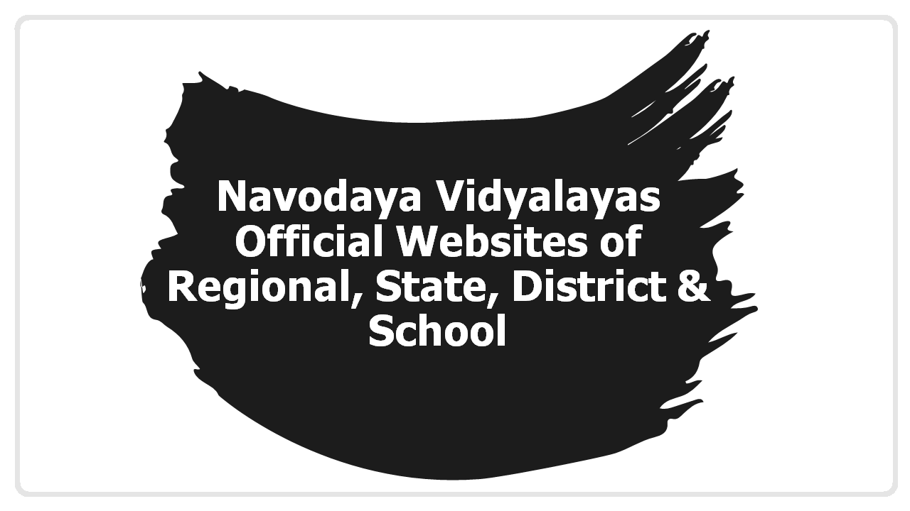 Navodaya Vidyalayas Official Websites of Regional, State, District & School