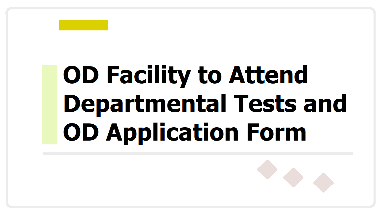 OD Facility to Attend Departmental Tests & Application Form download from here