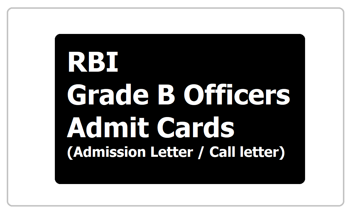 RBI Grade B Officers Admit Cards 2020 ( Phase 2 Admission Letter / Call letter)