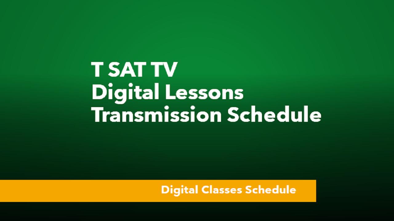 T SAT Digital Lessons/Classes Transmission Schedule 2021