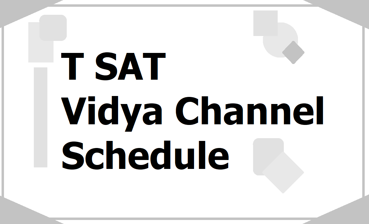 T SAT Vidya Channel Schedule, Day wise, Subject wise telecast of lessons