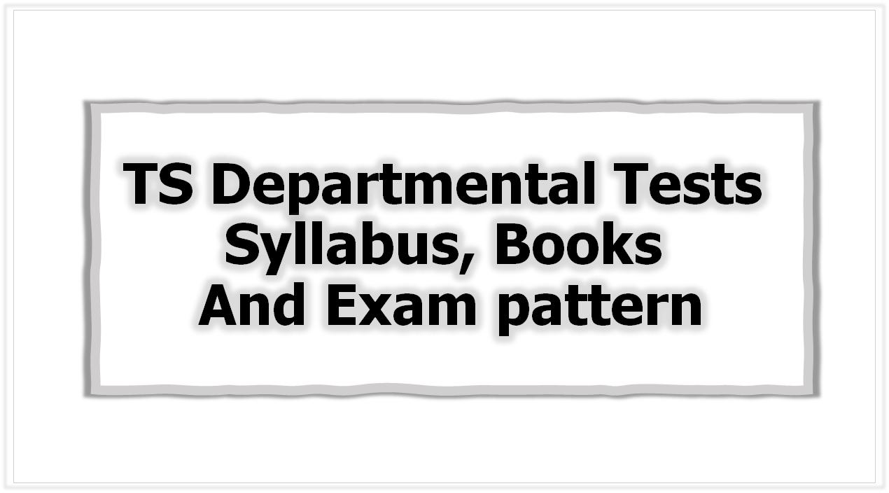 TS Departmental Tests Syllabus, Books & Exam pattern