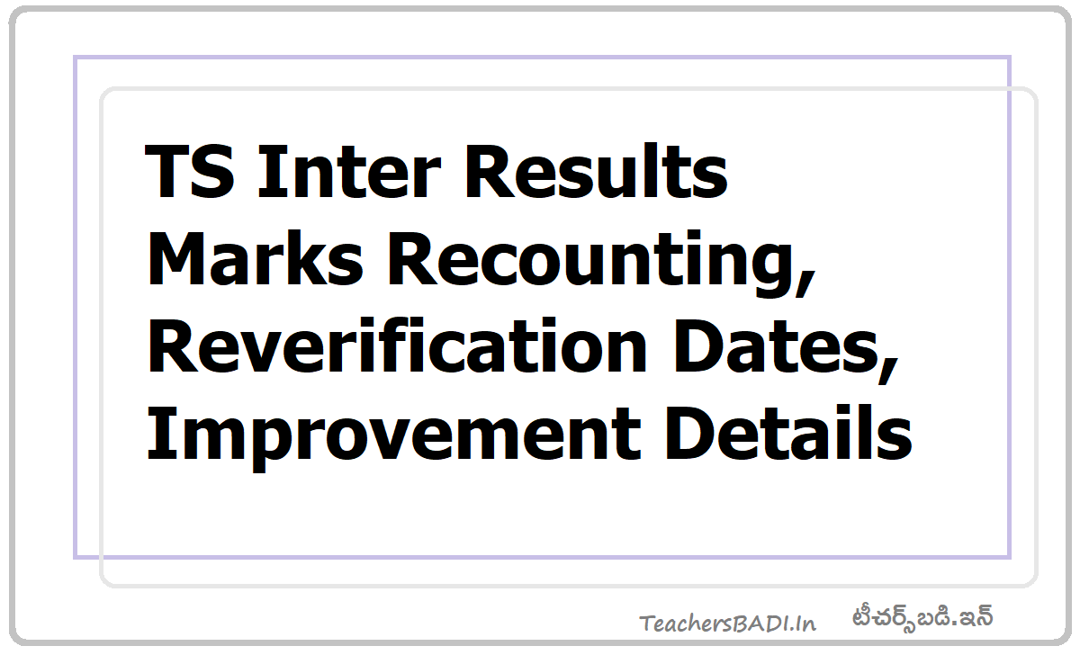 TS Inter Results Marks Recounting, Reverification Dates, Improvement Details 2020