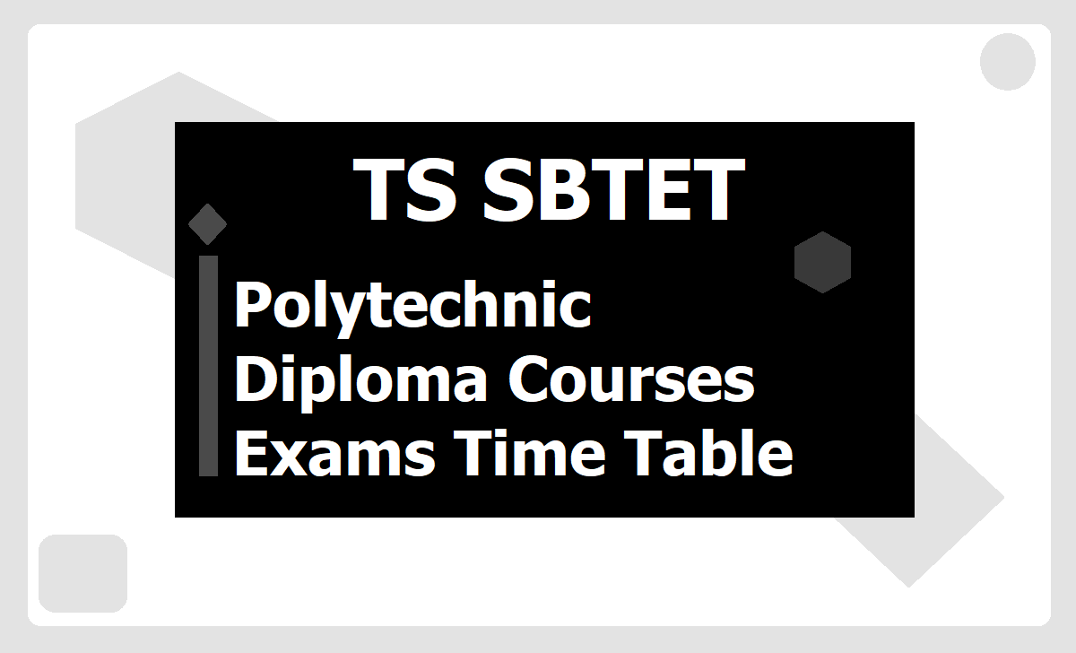 TS Polytechnic Diploma Courses Exams Time Table 2020 download
