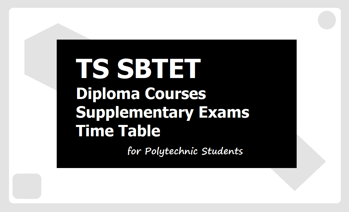 TS SBTET Diploma Supplementary Exams Time Table 2020 for Polytechnic
