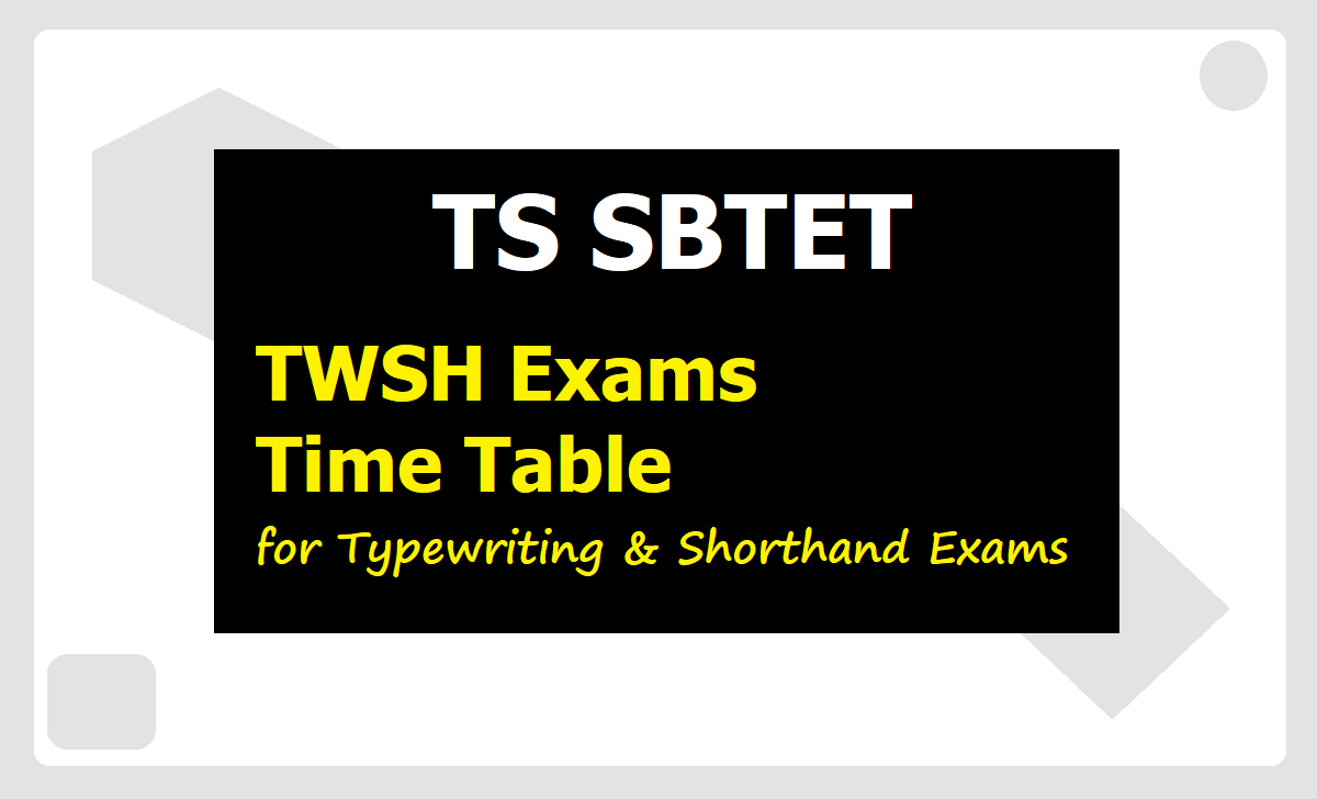 TS SBTET TWSH Exams Time Table 2020 for Typewriting & Shorthand Exams