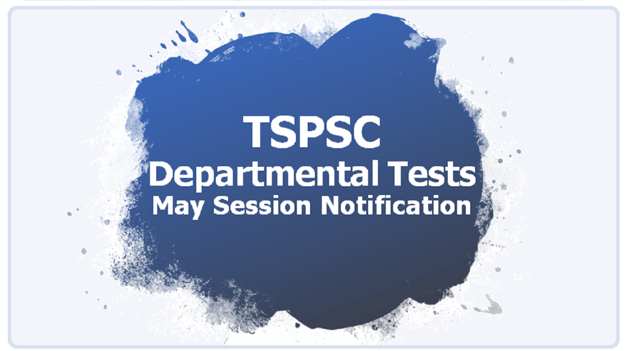 TSPSC Departmental Tests May 2020 Session