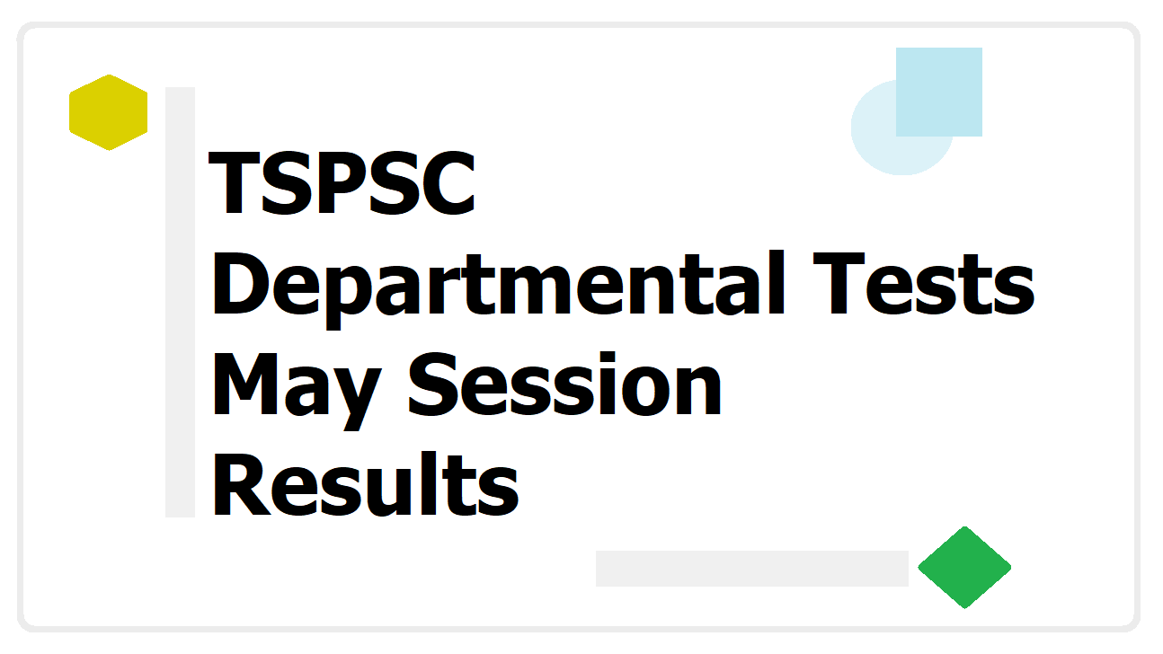 TSPSC Departmental Tests May Session Results 2020