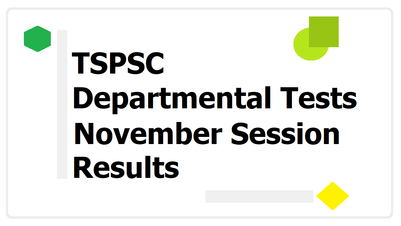 TSPSC Departmental Tests November Session 2014 Results
