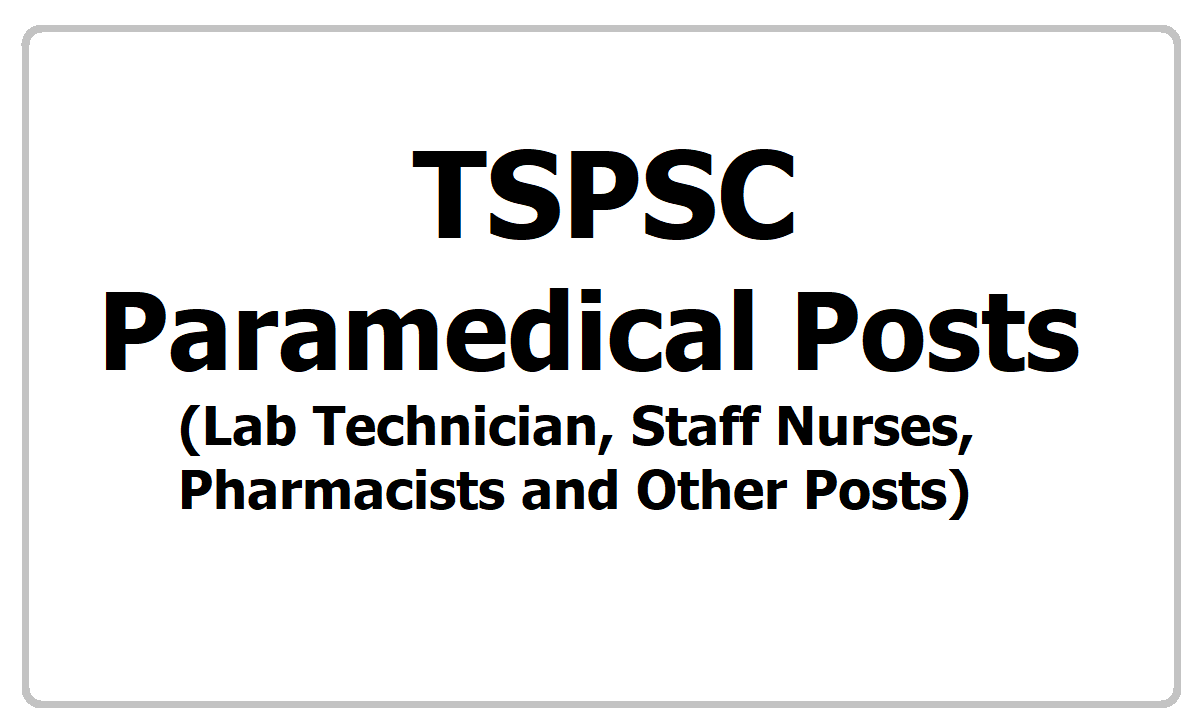 TSPSC Paramedical Lab Technician Staff Nurses Pharmacists Posts
