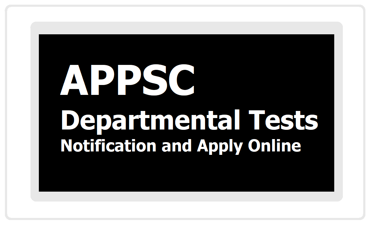 APPSC Departmental Tests May 2020 Session Notification and Apply Online