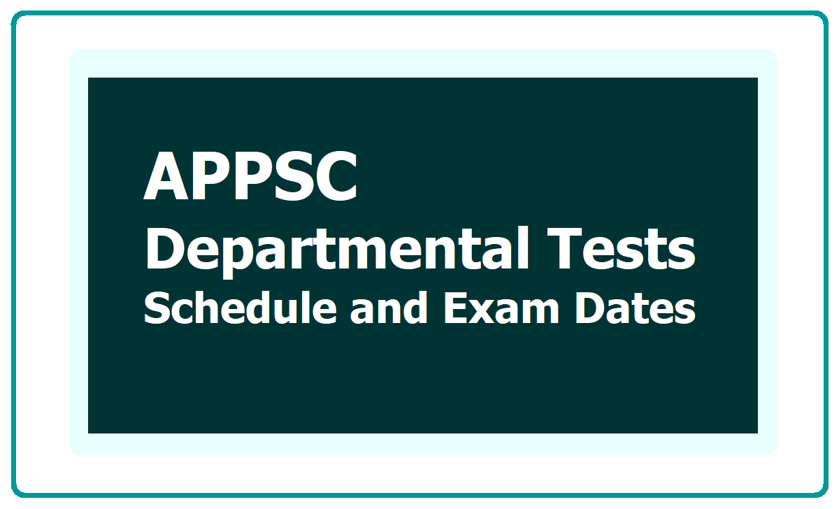 APPSC Departmental Tests Schedule, Exam Dates for May 2020 Session notification