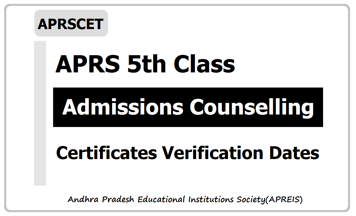APRS 5th Class Admissions Counselling, Certificates Verification dates 2020
