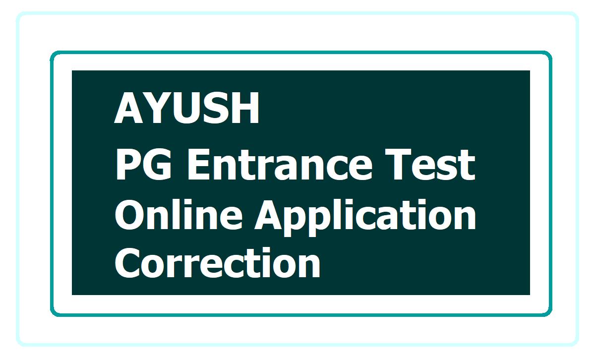 AYUSH PG Entrance Test 2020 Online Application Correction