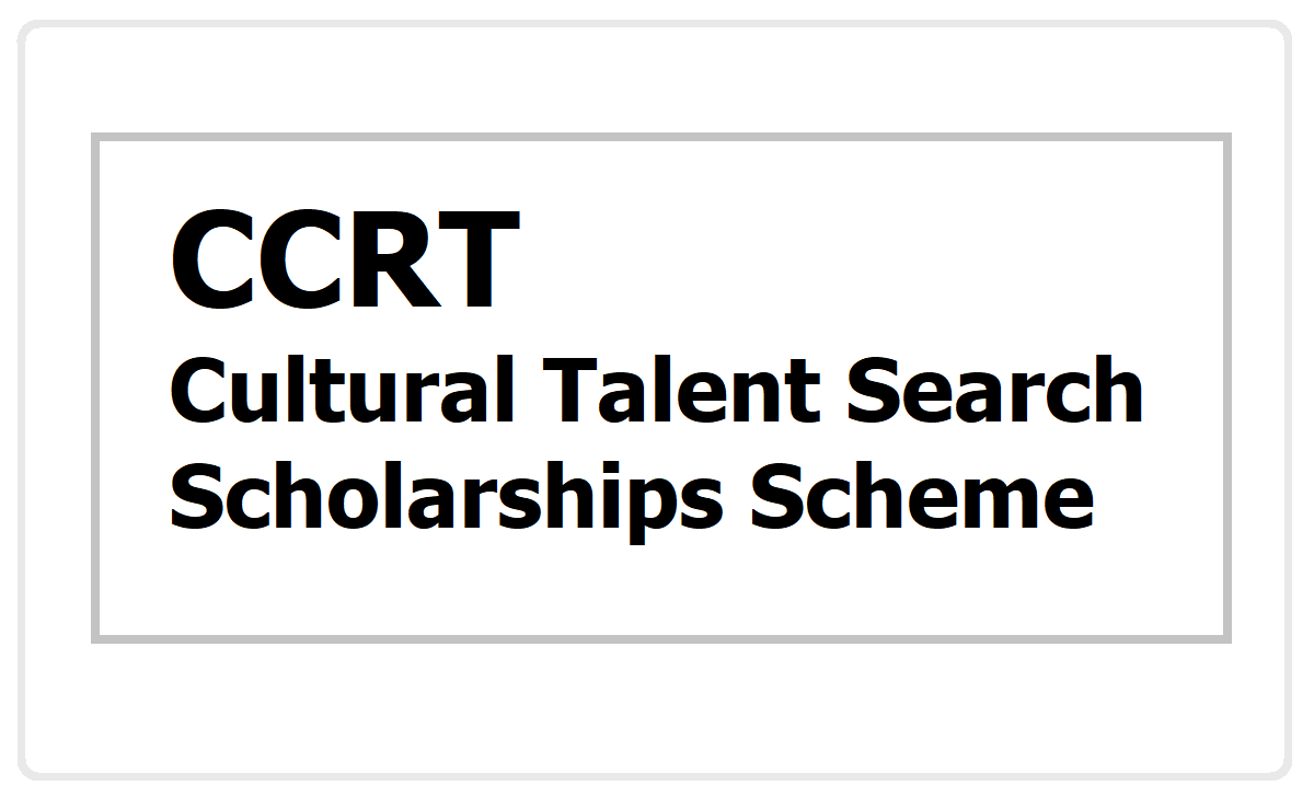 CCRT - Cultural Talent Search Scholarships Scheme (CTSSS) 2020