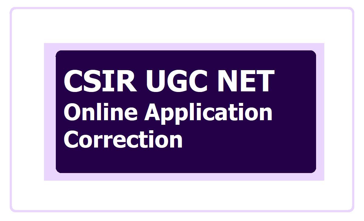 CSIR UGC NET 2020 Online Application Correction Process