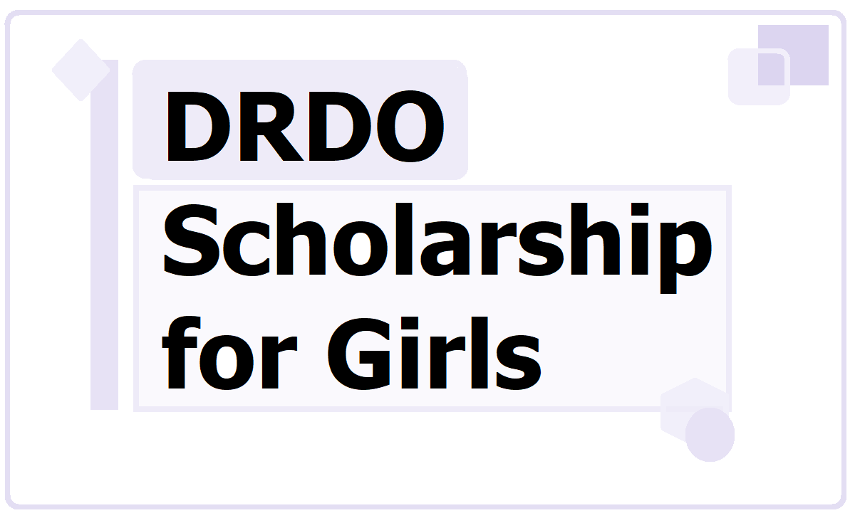 DRDO Scholarship for Girls 2020 & Apply Online