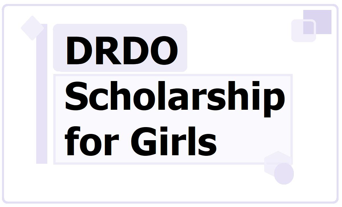 DRDO Scholarship for Girls 2020 & Apply Online
