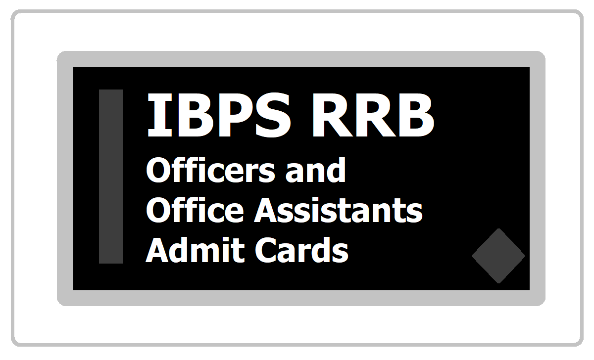 IBPS RRB Officers & Office Assistants Mains Admit Cards 2020 on ibps.in