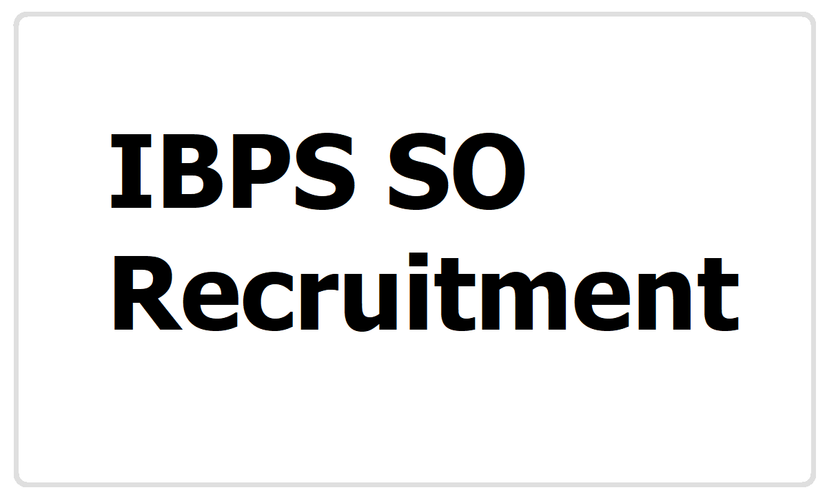 IBPS SO Specialist Officer Recruitment 2020