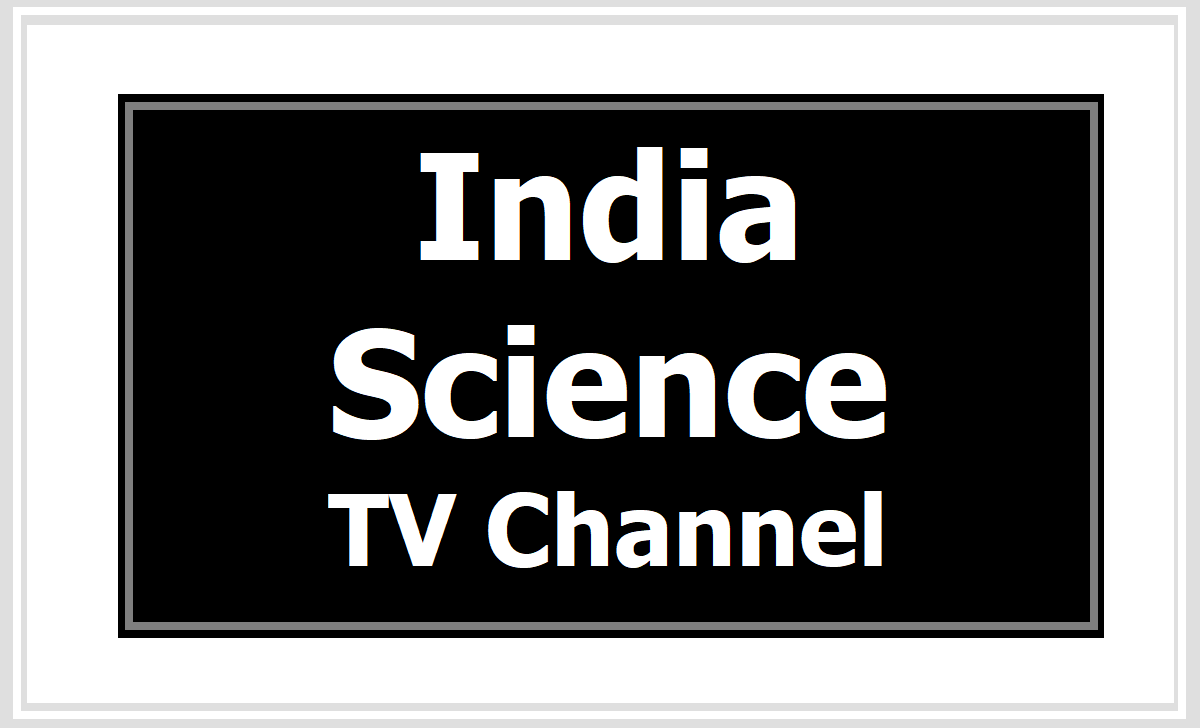 India Science TV Channel is a 24x7 Internet-based TV Channel for public