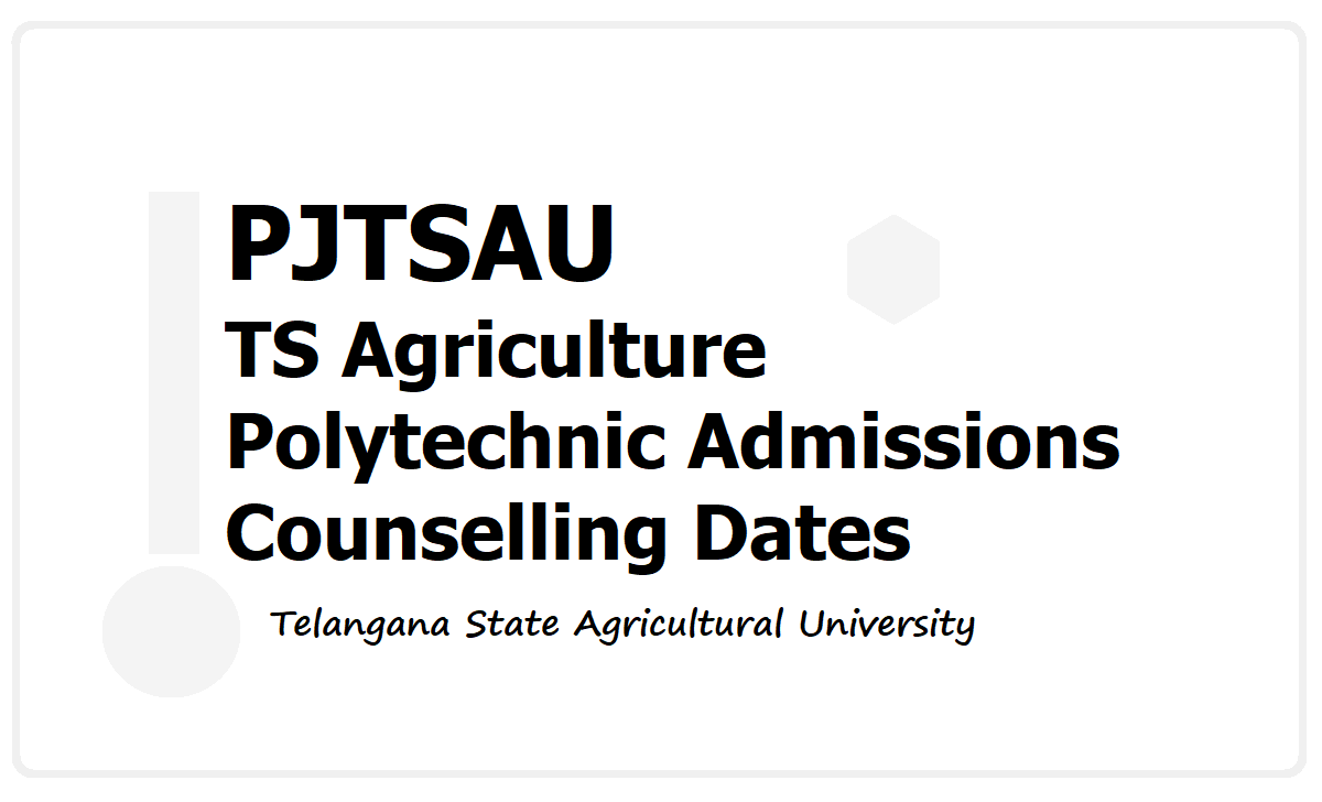 PJTSAU TS Agriculture Polytechnic admissions Counselling Dates