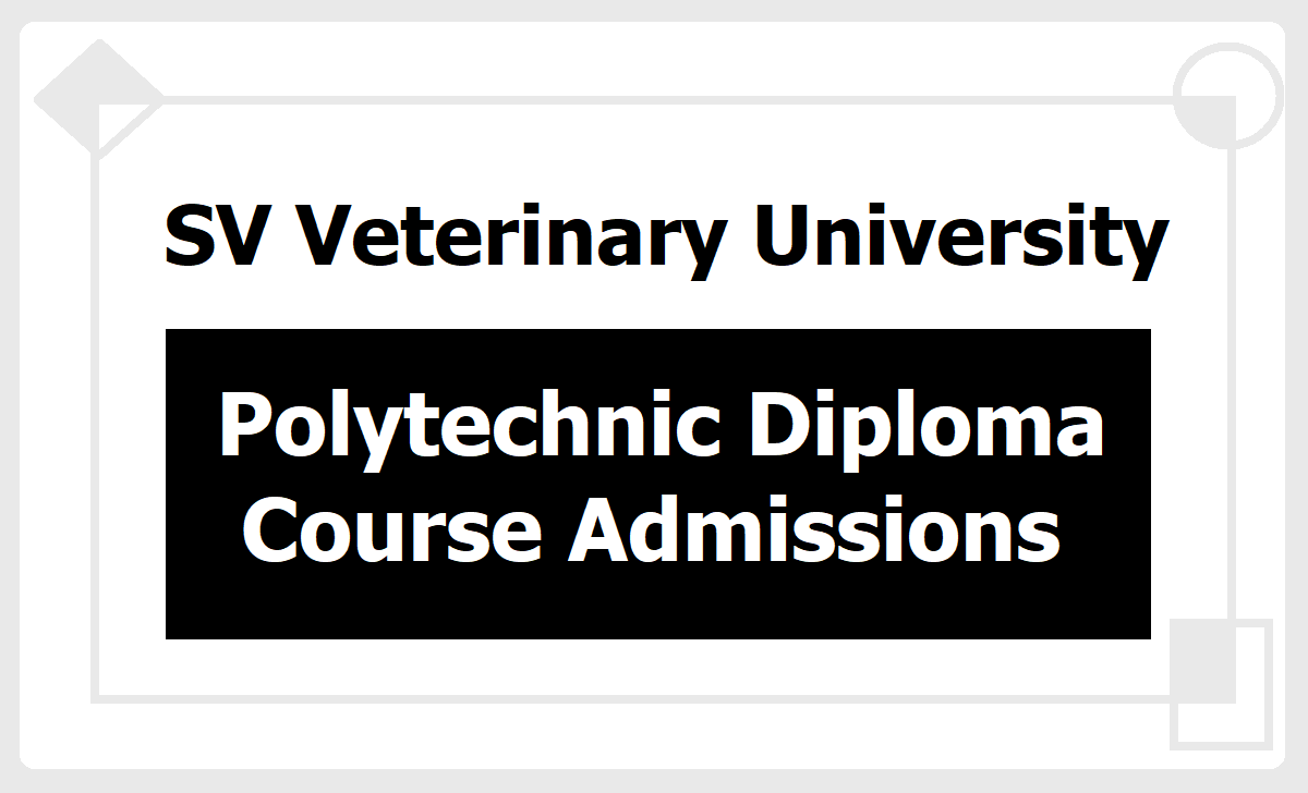 SV Veterinary University Polytechnic Diploma Course Admissions 2020