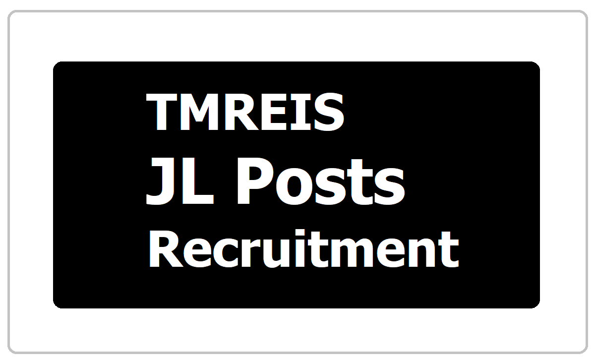 TMREIS JL Posts Recruitment 2020 in TMRJCs and Submit Application Form at 'tmreis.telangana.gov.in'