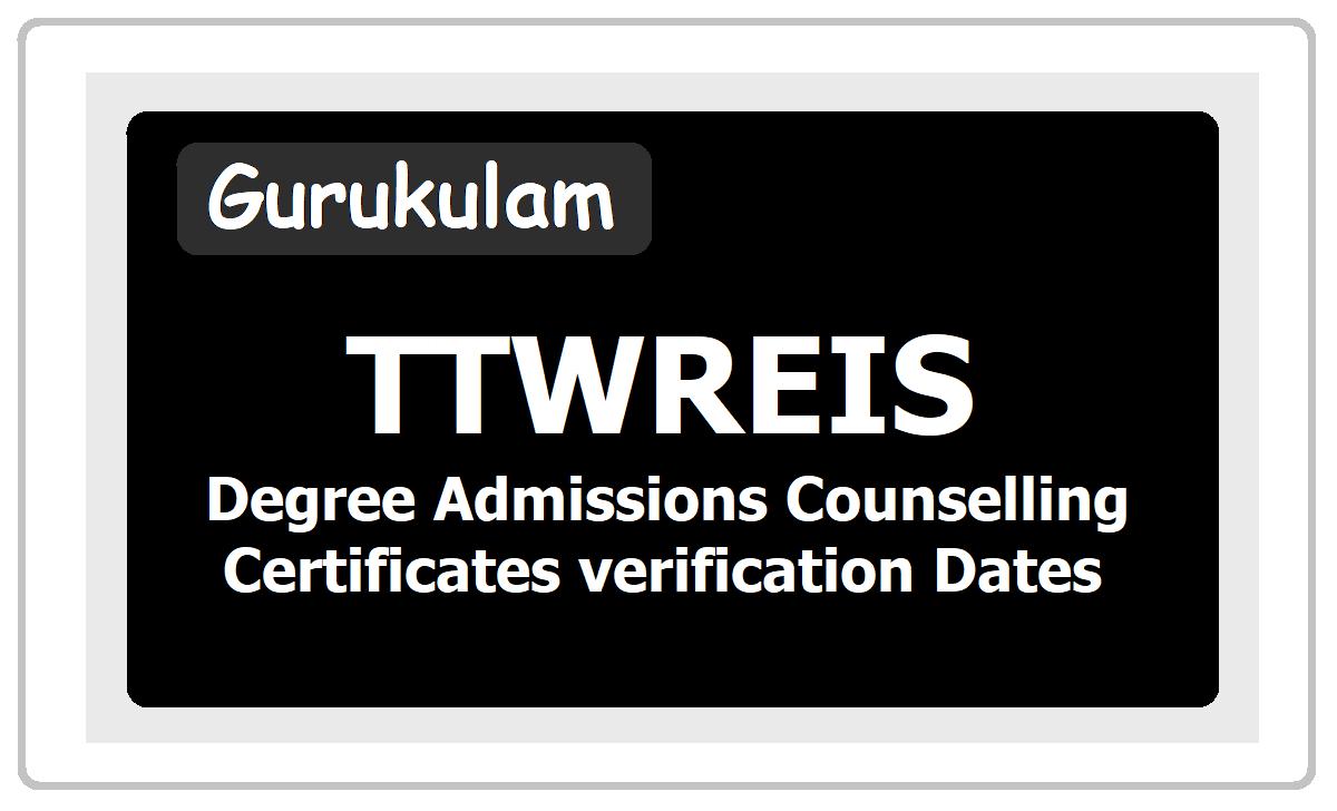 TTWREIS Degree Admissions Counselling, Certificates verification Dates 2020 (TSTWREIS)