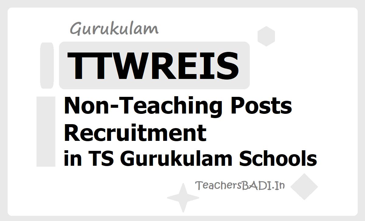 TTWREIS Non-Teaching Posts  2020 Recruitment in TS Gurukulam Schools