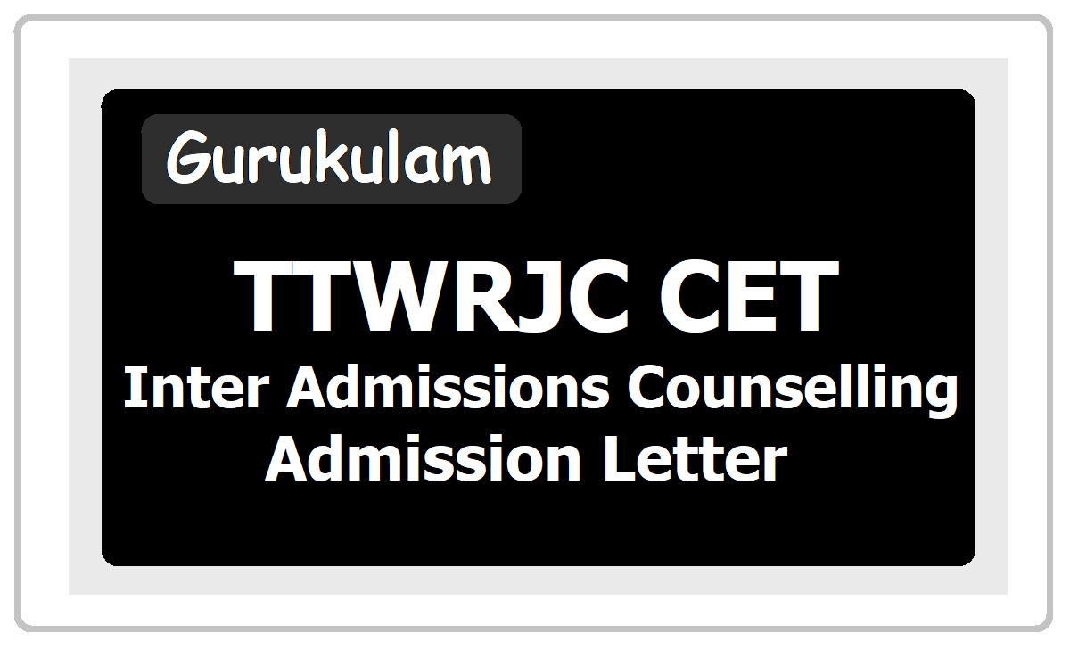 TTWRJC CET Inter Admissions Counselling & Admission Letter 2020 Download