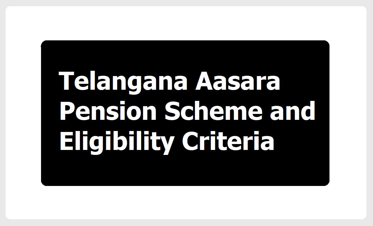 Telangana Aasara Pension Scheme Amount and Eligibility Criteria GO.17 and GO.34