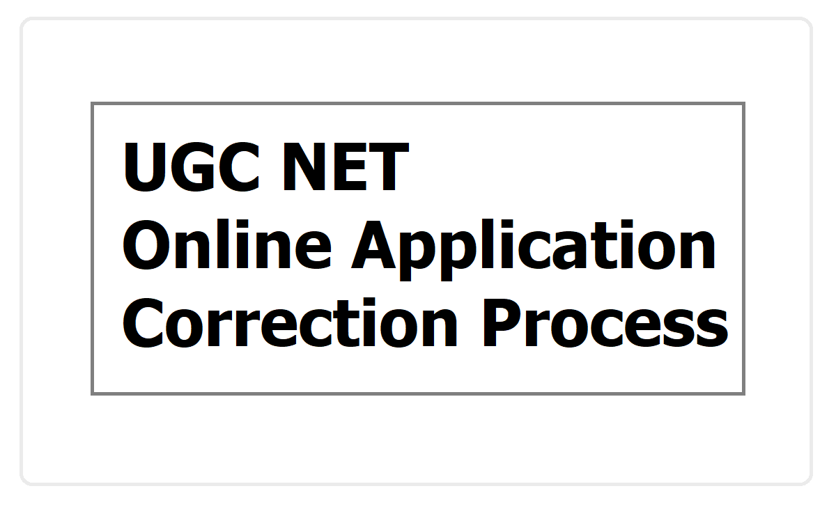 UGC NET 2020 Online Application Correction Process