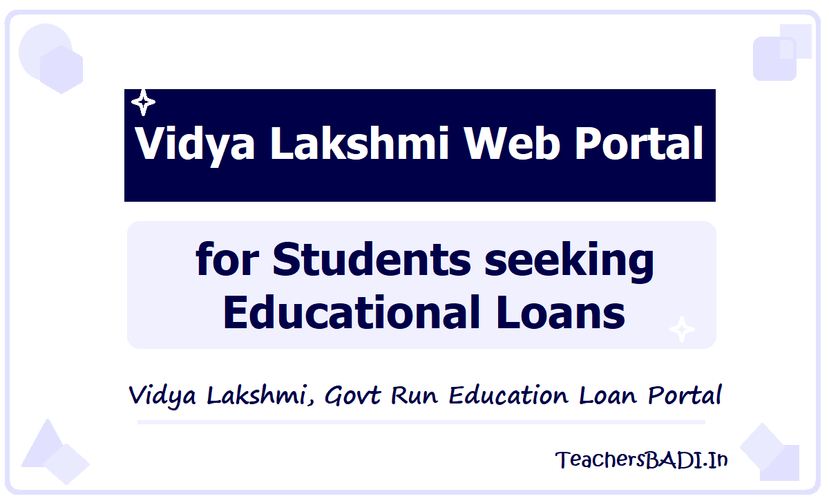 Vidya Lakshmi Web Portal for Students seeking Educational Loans and How to Apply