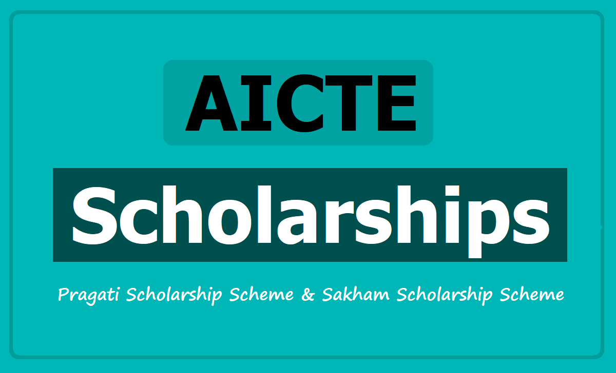 AICTE Scholarships 2020 under Pragati Scheme and Sakham Scheme, Apply at 'scholarships.gov.in'