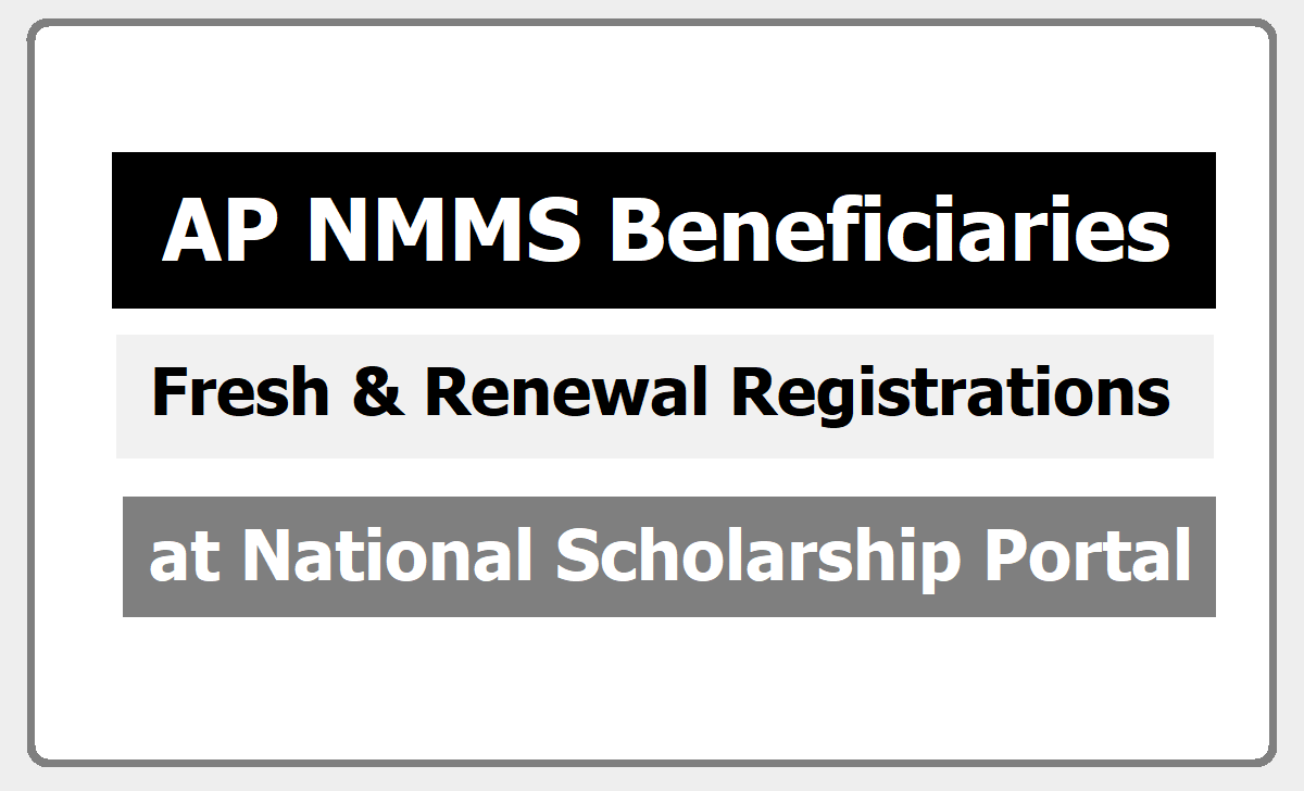 AP NMMS Beneficiaries Fresh & Renewal Registrations 2020 at NSP Portal for get a Scholarship