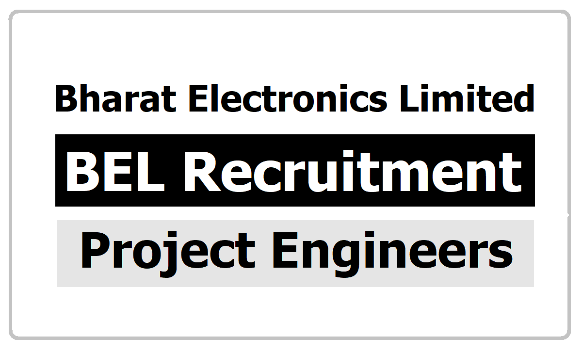 BEL Recruitment 2020, Apply  for Project Engineers on its official website