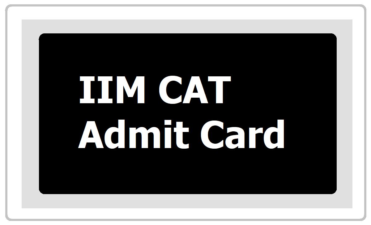 CAT Exam Admit Cards 2020