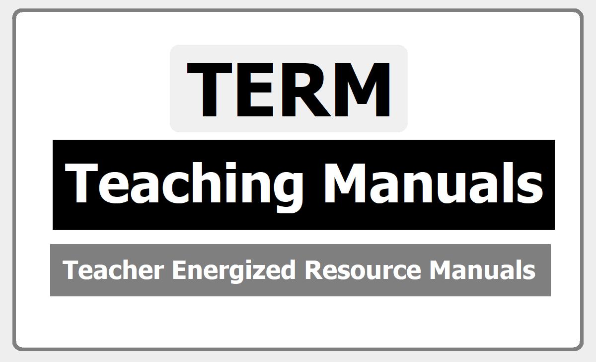 CBSE TERM- Teacher Energized Resource Manuals (Teaching Manuals Modules)