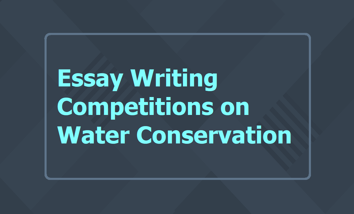Essay writing Competitions on Water Conservation 2020