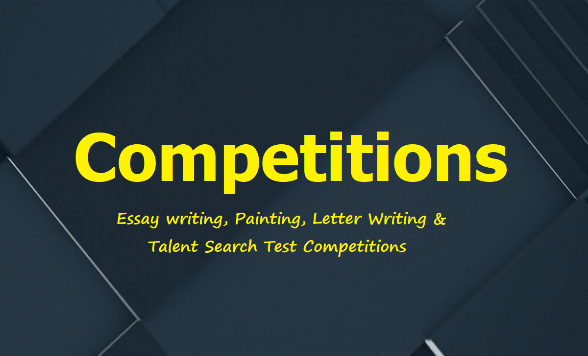 Essay writing, Painting, Letter Writing, Talent Search Test Competitions