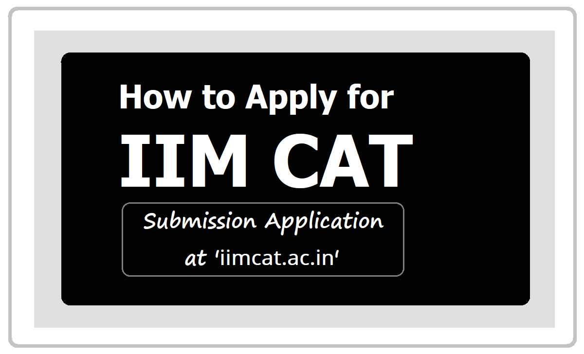 How to Apply for CAT 2020 and Registrations