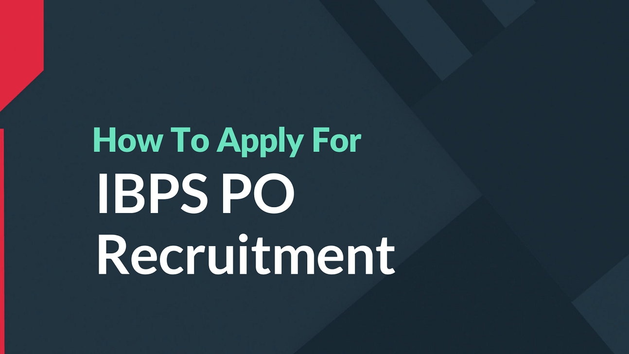 How to Apply for IBPS PO Recruitment 2020