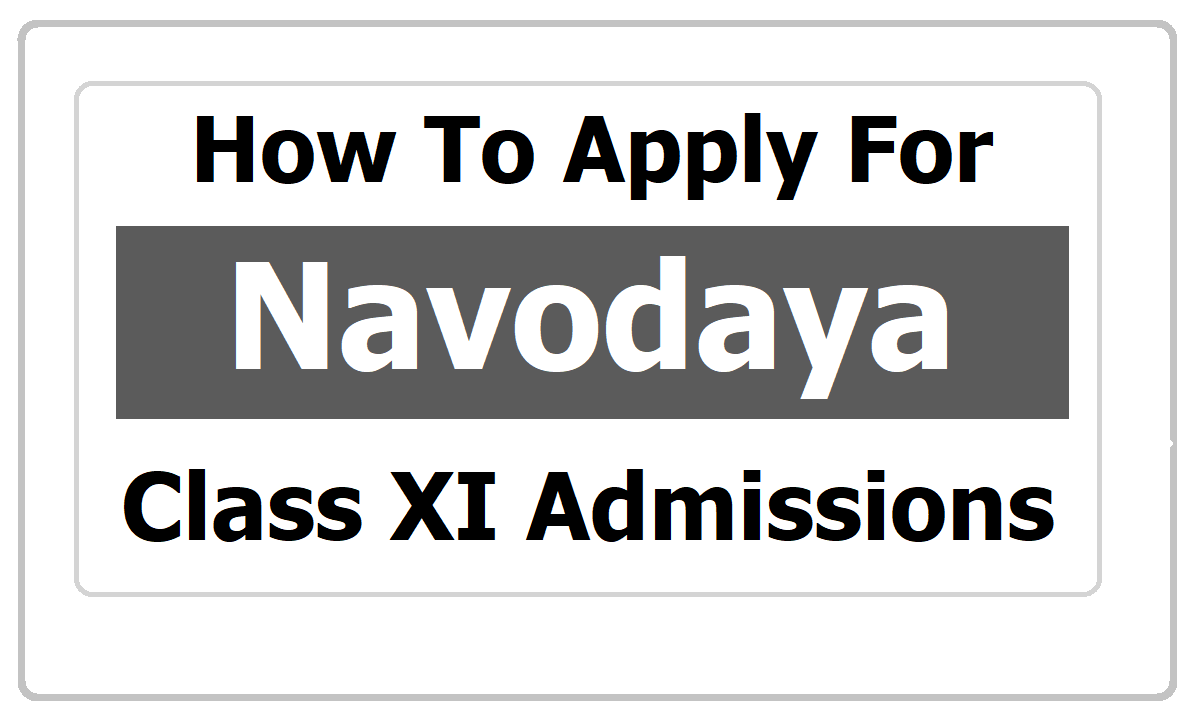 How to Apply for Navodaya Class XI Admissions 2020 (Inter 1st year Admissions)