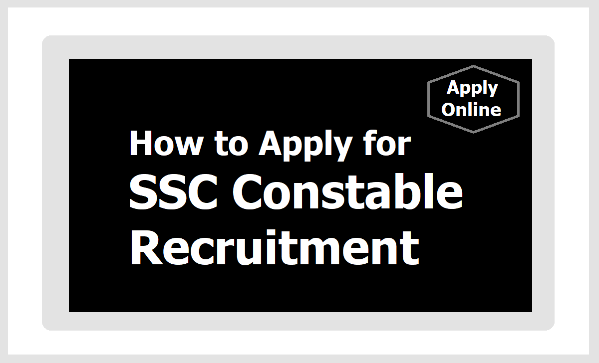 How to Apply for SSC Constable Recruitment 2020