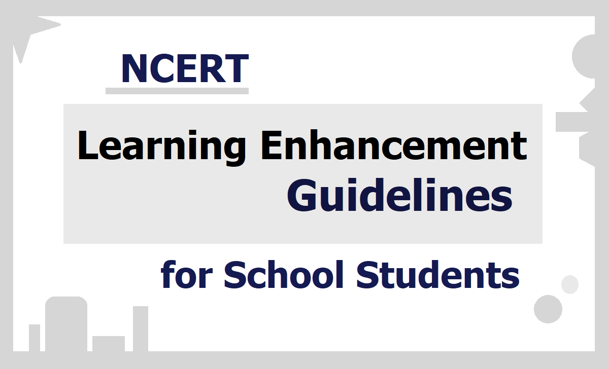 NCERT Students Learning Enhancement Guidelines by Ministry of Education