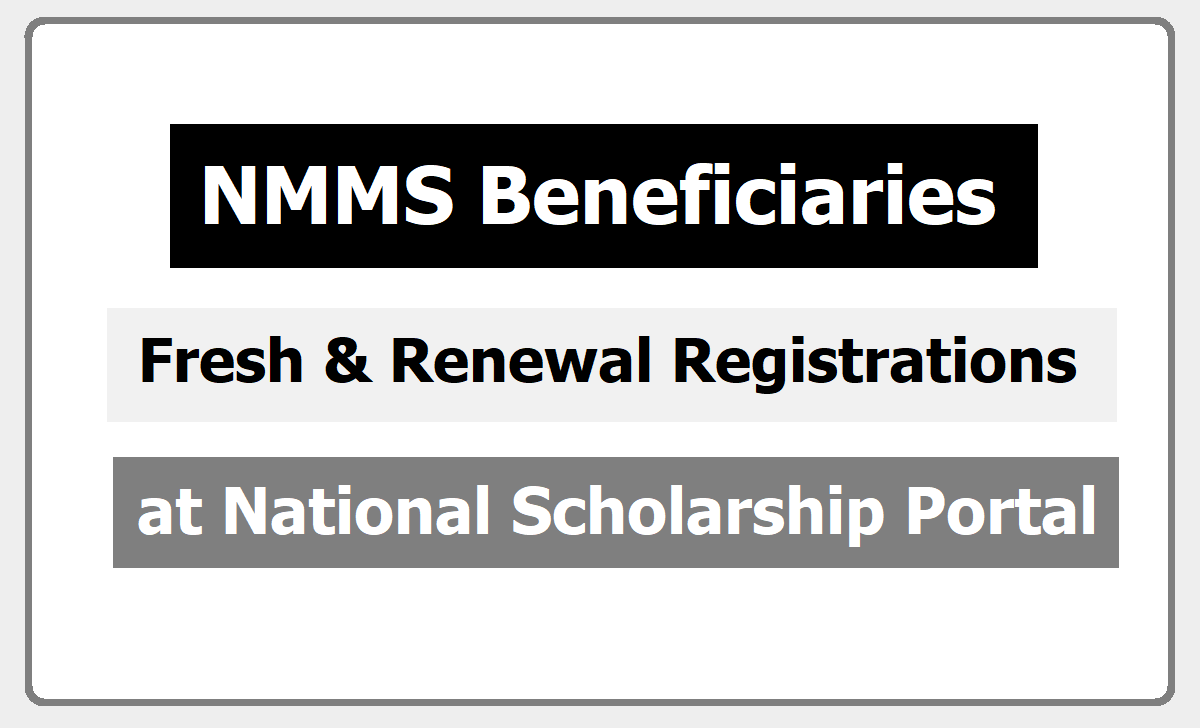 NMMS Beneficiaries Fresh & Renewal Registrations 2020 at NSP Portal for get a Scholarship
